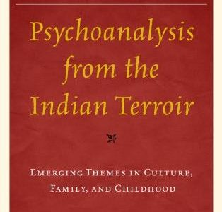 """Transfiguring Psychoanalysis and Culture: Review of """"Psychoanalysis from the Indian Terroir: Emerging Themes in Culture, Family, and Childhood"""" (Edited by Manasi Kumar, Anup Dhar, and Anurag Mishra; Foreword by Erica Burman)"""